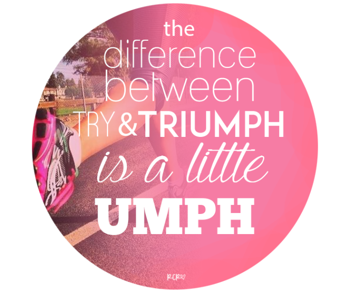 inspiration, motivation, quotes, inspirational quotes, umph, triumph, pretty quotes, typography